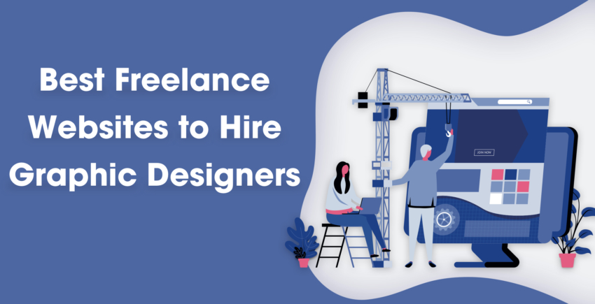 5 Best Freelance Sites To Hire Quality Graphic Designers 2020