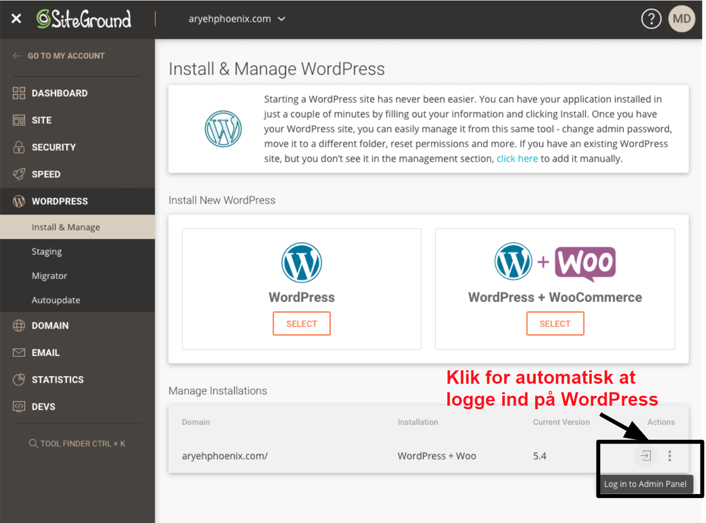 SiteGround offers a one click login option for your WordPress dashboard DA15